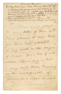 DARWIN, Charles (1809-1882). Letter signed ('Charles Darwin') to [Dr Rudolph Heine], Down, 16 (corrected from 15) March [1865], 'I am pleased to hear that you have been interested in my work on the Origin of Species. Your law of inheritance I dare say is true & may have some bearing on the modification of species; but I fear it would be difficult to prove it with sufficient clearness to allow of its use', 2 pages, 8vo, bifolium, a draft letter by the recipient to Sir James Beart Simonds, 7 November 1865, on the subject of horses' teeth occupying the head and foot of the letter, and part of the integral blank. Provenance: Stargardt sale, 26 March 1992, lot 582; private collection.