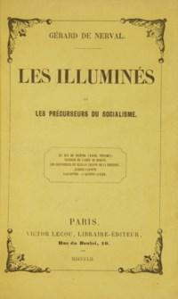 NERVAL, Gérard de (1808-1855). Les Illuminés. Récits et portraits. Paris: Crété pour Victor Lecou, 1852.